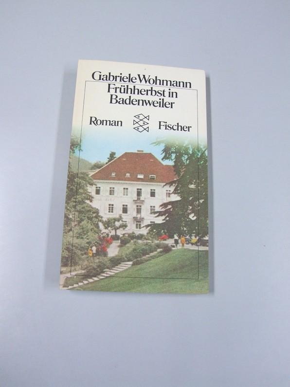 Frühherbst in Badenweiler : Roman. Fischer-Taschenbücher ; 2241 - Wohmann, Gabriele