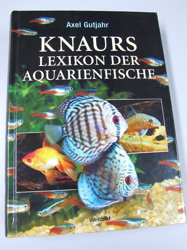 knaurs lexikon der aquarienfische von axel gutjahr zvab