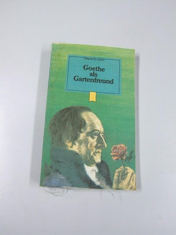 Goethe als Gartenfreund. Heyne-Ex-Libris ; 11: Balzer, Georg: