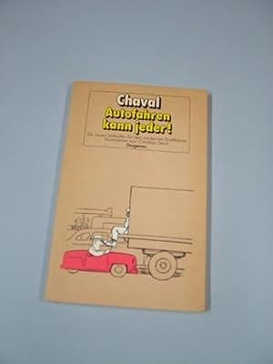 Autofahren kann jeder! : Ein neuer Leitf.: Chaval und Christian
