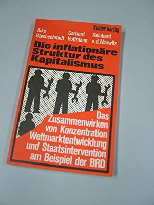 Die inflationäre Struktur des Kapitalismus : das: Blechschmidt, Aike, Gerhard
