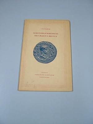 Lebensbeschreibung des Marcus Brutus. Plutarch. Übers. von Karl Atzert: Plutarchus und Karl ...