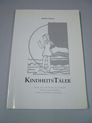Kindheitstäler : Texte, die von Helle und Dunkel, Sonne und Schatten, Licht und Wolken erz&...