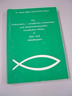 Die freikirchlich-christlichen Gemeinden und überkonfessionellen christlichen Werke in Sü...