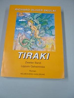Tiraki. - [Mehrteiliges Werk]; 2. Bd.: Lippurs: Skulai, Richard Oliver:
