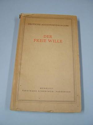 Der freie Wille Augustinus, Aurelius: Werke in deutscher Sprache. - Paderborn : Schöningh [...
