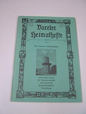 Die Vareler Windmühlen : mit Führer durch die Museumsmühle und durch die ...