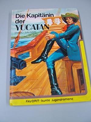 Die Kapitänin der Yukatan = [La Capitana del Yucatan]. Ill. von Jose Grau. Deutsch von Gertrud...