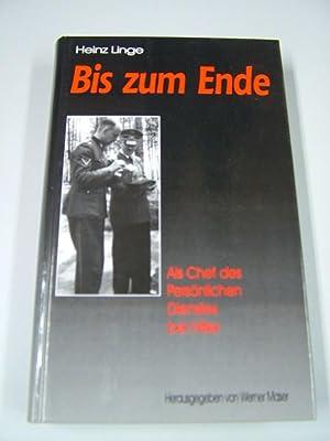 Bis zum Ende. Als Chef des Persönlichen Dienstes bei Hitler.: Linge, Heinz und Werner Maser: