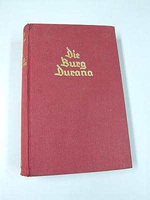 Die Burg Durana : Roman aus d. Mittelalter. Ill. von Thea Pfersmann von Eichthal, Das Bergland-Buch...