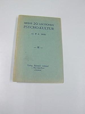 Meine 20 Lektionen Psycho-Kultur. Bd. 2. [Mehrteiliges: Borg, W. R.:
