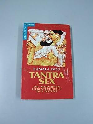 Tantra-Sex : d. modernen Liebestechniken d. Ostens.: Devi, Kamala: