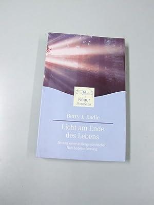Licht am Ende des Lebens : Bericht: Eadie, Betty J.: