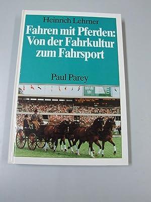 Fahren mit Pferden : von der Fahrkultur: Lehrner, Heinrich (Verfasser):