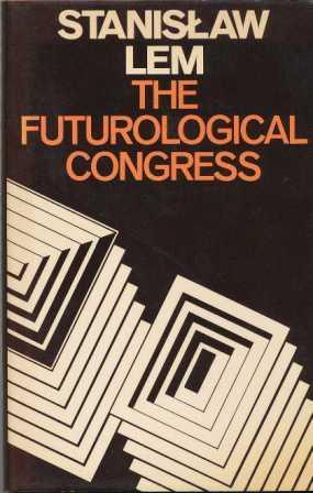 THE FUTUROLOGICAL CONGRESS: Lem Stanislaw