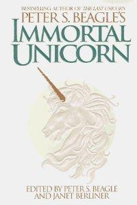 PETER S BEAGLE'S IMMORTAL UNICORN: Beagle Peter & Berliner janet (editor)