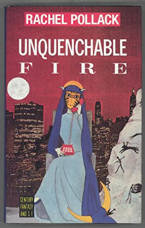 UNQUENCHABLE FIRE - signed and dated: Pollack Rachel