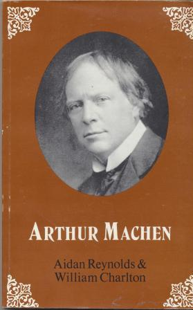 ARTHUR MACHEN - A Short Account of: Machen Arthur, Reynolds