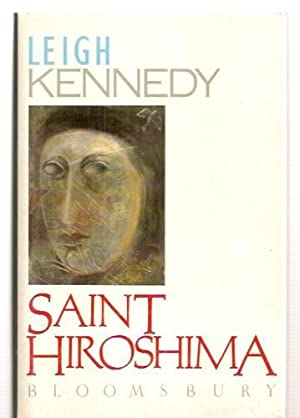 SAINT HIROSHIMA - signed: Kennedy Leigh