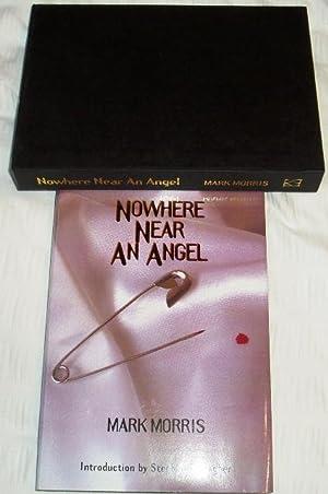 NOWHERE NEAR AN ANGEL - SIGNED: Morris Mark