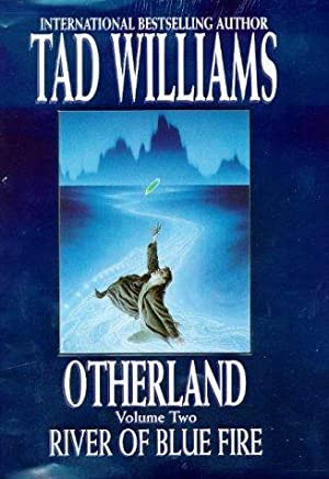 RIVER OF BLUE FIRE - Otherland 2: Williams Tad