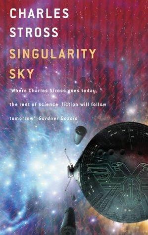 SINGULARITY SKY: Stross Charles