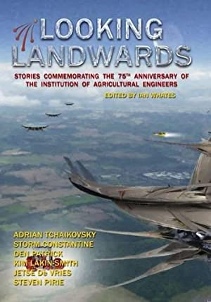 LOOKING LANDWARDS - signed limited edition: Whates Ian (editor)