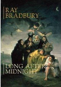 LONG AFTER MIDNIGHT: Bradbury Ray
