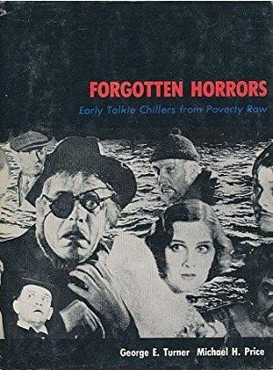 FORGOTTEN HORRORS - Early Talkie Chillers from Poverty Row: Turner george E & Price Michael H