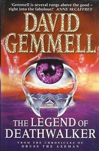 THE LEGEND OF DEATHWALKER: Gemmell David