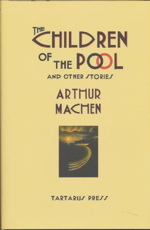 THE CHILDREN OF THE POOL and other stories - limited edition: Machen Arthur