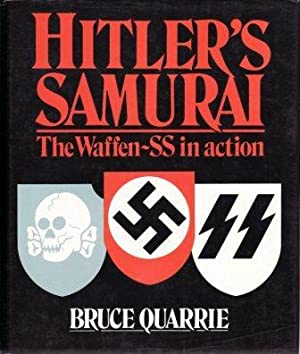 HITLER'S SAMURAI - The Waffen SS in Action: Quarrie Bruce