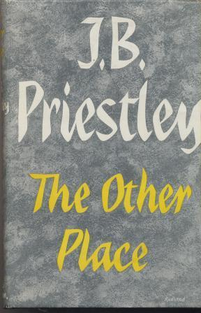 THE OTHER PLACE: Priestley J B