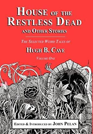 HOUSE OF THE RESTLESS DEAD and other stories - limited edition: Cave Hugh B