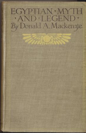 EGYPTIAN MYTH AND LEGEND: Mackenzie Donald A