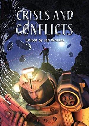 CRISES AND CONFLICTS - signed limited edition: Whates Ian (editor)