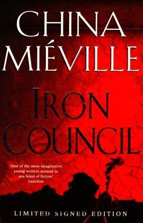 IRON COUNCIL - signed limited slipcased edition: Mieville China