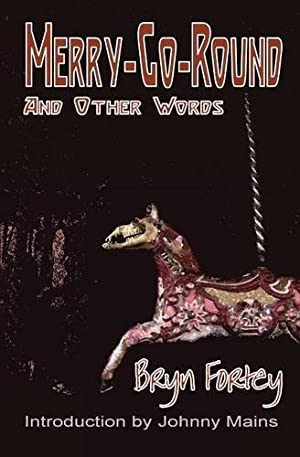 MERRY GO ROUND and other words - signed limited edition: Fortey Bryn
