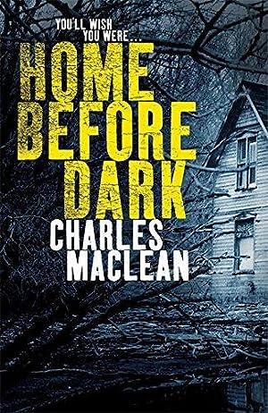 HOME BEFORE DARK: Maclean Charles