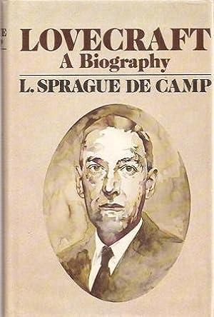 LOVECRAFT A BIOGRAPHY: De Camp L Sprague & Lovecraft H P