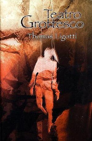 TEATRO GROTTESCO: Ligotti Thomas