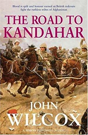 THE ROAD TO KANDAHAR - signed limited edition: Wilcox John