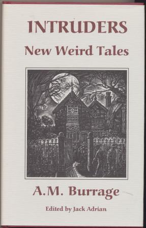 INTRUDERS - New Weird Tales: Burrage A M, Adrian jack (editor)