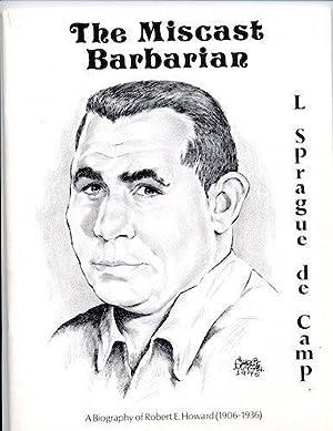 THE MISCAST BARBARIAN: de camp L Sprague (editor) Howard Robert E