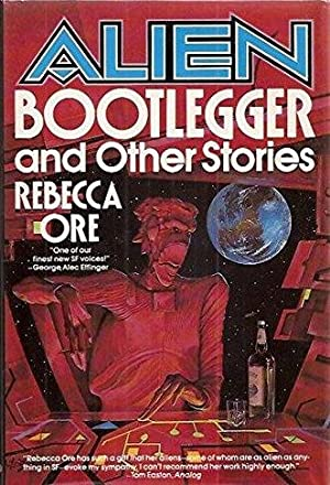 ALIEN BOOTLEGGER and other stories: Ore Rebecca