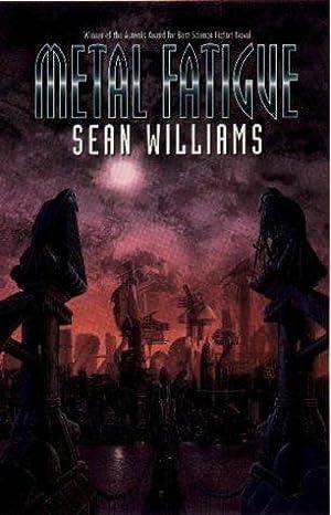 METAL FATIGUE: Williams Sean