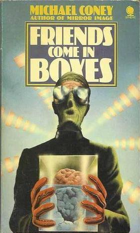 FRIENDS COME IN BOXES: Coney Michael