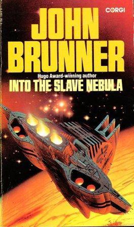 INTO THE SLAVE NEBULA: Brunner John