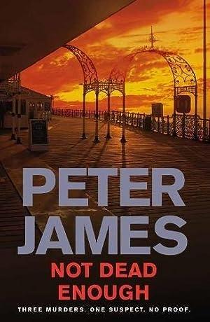 NOT DEAD ENOUGH - signed: James peter