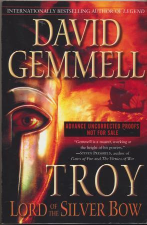 TROY - Lord of the Silver Bow - SIGNED - uncorrected proof copy: Gemmell David